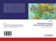 Bookcover of Motivational factors influencing the expatriate