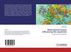 Capa do livro de Motivational factors influencing the expatriate