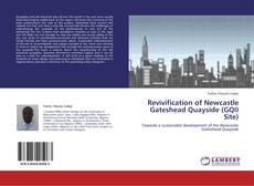 Portada del libro de Revivification of Newcastle Gateshead Quayside (GQII Site)