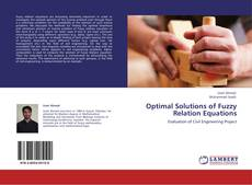 Couverture de Optimal Solutions of Fuzzy Relation Equations