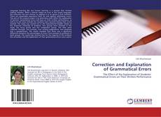 Couverture de Correction and Explanation of Grammatical Errors
