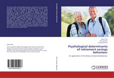 Bookcover of Psychological determinants of retirement savings behaviour