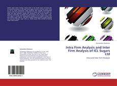Bookcover of Intra Firm Analysis and Inter Firm Analysis of ICL Sugars Ltd