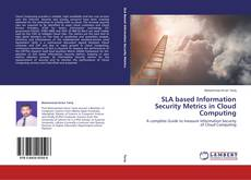 Bookcover of SLA based Information Security Metrics in Cloud Computing