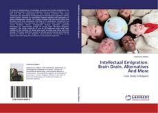 Intellectual Emigration: Brain Drain, Alternatives And More kitap kapağı