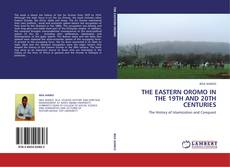 Обложка THE EASTERN OROMO IN THE 19TH AND 20TH CENTURIES