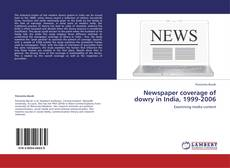Bookcover of Newspaper coverage of dowry in India, 1999-2006