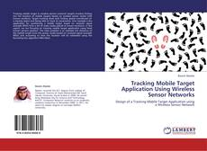 Capa do livro de Tracking Mobile Target Application Using Wireless Sensor Networks