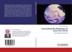 Buchcover von Unraveling the Mysteries of Jesus the Christ