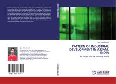 Bookcover of PATTERN OF INDUSTRIAL DEVELOPMENT IN ASSAM, INDIA
