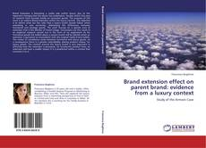 Buchcover von BRAND EXTENSION EFFECT ON PARENT BRAND: EVIDENCE FROM A LUXURY CONTEXT
