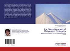 Portada del libro de The Disenchantment of Mainstream Economics