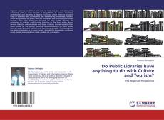 Bookcover of Do Public Libraries have anything to do with Culture and Tourism?