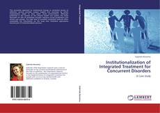 Bookcover of Institutionalization of Integrated Treatment for Concurrent Disorders