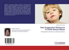 Portada del libro de Non-Supportive Disclosure in Child Sexual Abuse