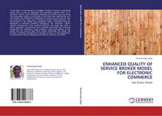 Copertina di ENHANCED QUALITY OF SERVICE BROKER MODEL FOR  ELECTRONIC COMMERCE