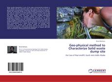 Buchcover von Geo-physical method to Characterize Solid waste dump site