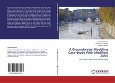 Bookcover of A Groundwater Modeling Case-Study With Modflow 2005