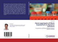 Nano-aggregate of Block Copolymers in Aqueous Solutions kitap kapağı