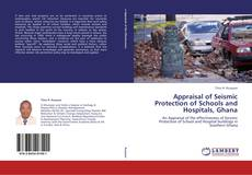 Bookcover of Appraisal of Seismic Protection of Schools and Hospitals, Ghana