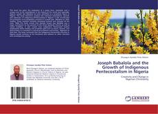Bookcover of Joseph Babalola and the Growth of Indigenous Pentecostalism in Nigeria