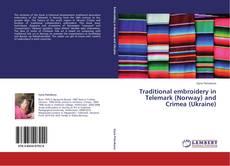 Traditional embroidery in Telemark (Norway) and Crimea (Ukraine) kitap kapağı
