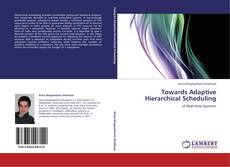 Bookcover of Towards Adaptive Hierarchical Scheduling