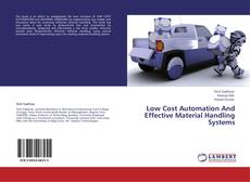Bookcover of Low Cost Automation And Effective Material Handling Systems