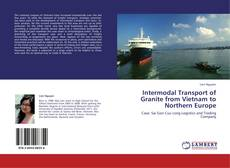 Bookcover of Intermodal Transport of Granite from Vietnam to Northern Europe