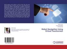 Bookcover of Robot Navigation Using Virtual Touchscreen