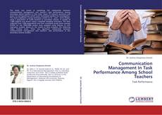 Bookcover of Communication Management In Task Performance Among School Teachers