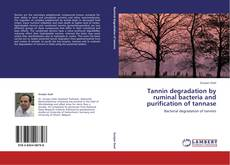 Couverture de Tannin degradation by ruminal bacteria and purification of tannase