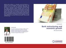 Portada del libro de Bank restructuring and economic growth
