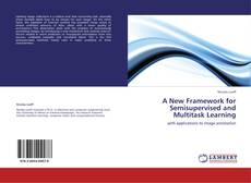Bookcover of A New Framework for Semisupervised and Multitask Learning