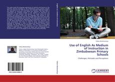 Bookcover of Use of English As Medium of Instruction in Zimbabwean Primary Schools