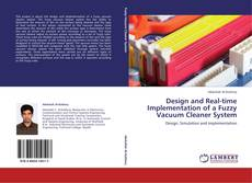 Design and Real-time Implementation of a Fuzzy Vacuum Cleaner System kitap kapağı
