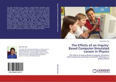 Bookcover of The Effects of an Inquiry-Based Computer-Simulated Lesson in Physics