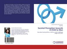 Societal Perception towards A Child to Man kitap kapağı