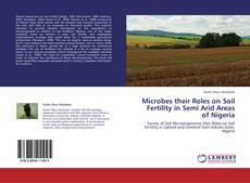 Portada del libro de Microbes their Roles on Soil Fertility in Semi Arid Areas of Nigeria