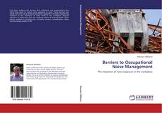 Bookcover of Barriers to Occupational Noise Management