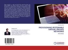 PROVISIONING RESTORABLE VIRTUAL PRIVATE NETWORKS kitap kapağı