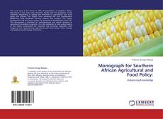 Bookcover of Monograph for Southern African Agricultural and Food Policy: