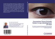 Bookcover of Connective Tissue Growth Factor in  eye development of mice