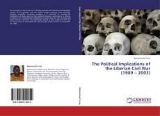 Buchcover von The Political Implications of the Liberian Civil War (1989 – 2003)
