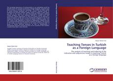 Bookcover of Teaching Tenses in Turkish as a Foreign Language