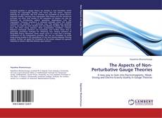Bookcover of The Aspects of Non-Perturbative Gauge Theories
