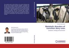 Bookcover of Metabolic disorders of transition dairy cows