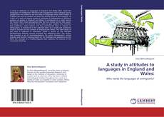 Bookcover of A study in attitudes to languages in England and Wales: