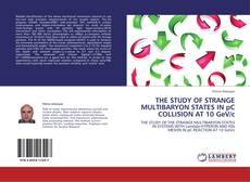 Bookcover of THE STUDY OF STRANGE MULTIBARYON STATES IN pC COLLISION AT 10 GeV/c