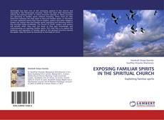 Buchcover von EXPOSING FAMILIAR SPIRITS IN THE SPIRITUAL CHURCH